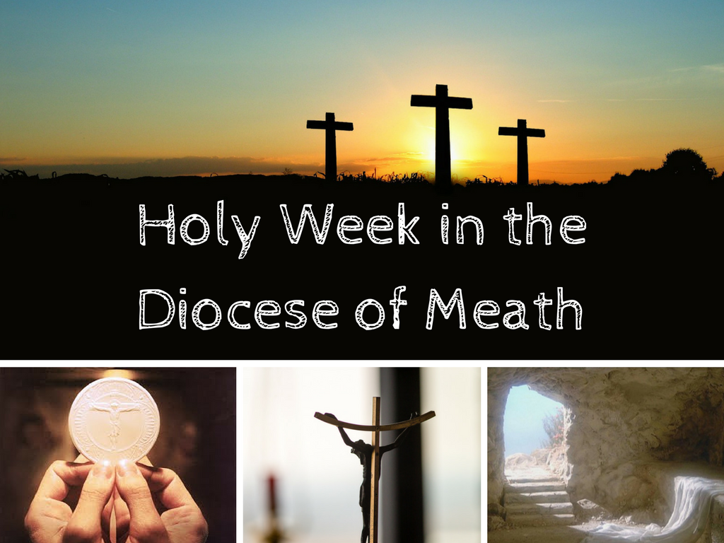 Diocese of Meath releases details of Holy Week ceremonies ...